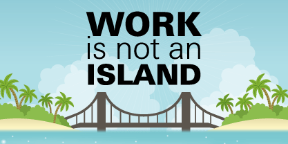 work is not an island